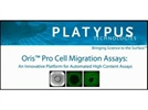Oris™ Pro Cell Migration Assays from Platypus Technologies