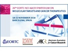 26th EORTC-NCI-AACR Symposium on Molecular Targets and Cancer Therapeutics