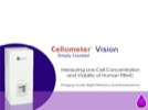 Watch Video: Cellometer® Vision: Measuring Live Cell Concentration and Viability of  Human PBMC Streaming Video