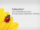 Watch Video:  Calbiochem® Inhibitors Streaming Video