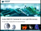 Audio Showcase: Andor EMCCD Cameras for Low Light Microscopy Streaming Video