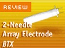 The BTX 2-Needle Array