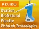 VistaLab Technologies' Ovation BioNatural Pipette