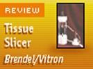 Brendel/Vitron Tissue Slicer