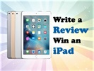 Write a Review for a Chance to Win an iPad!